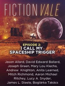 Book Cover: Fictionvale Episode 2: I Call My Spaceship Trigger